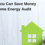 5 Ways to Save Money with an Energy Audit