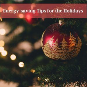 Energy saving tips for the holidays