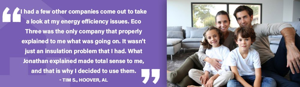 I had a few other companies come out to take a look at my energy efficiency issues. Eco Three was the only company that properly explained to me what was going on. It wasn't just an insulation problem that I had. What Jonathan explained made total sense to me, and that is why I decided to use them.