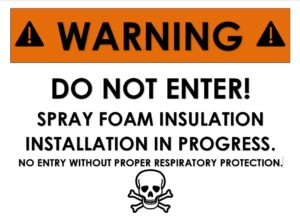 spray foam installation warning sign